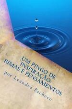 Um Pingo de Inspiração : Rimas e Pensamentos by Leandro Pacheco (2014,...