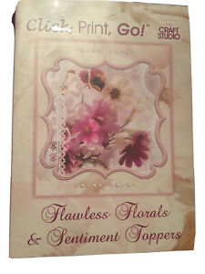 My Craft Studio Click Print Go FLAWLESS FLORALS & SENTIMENT TOPPERS  Card Making