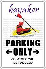 "*Aluminum* Kayaker Parking Only 8""x12"" Metal Novelty Sign  NS 376"