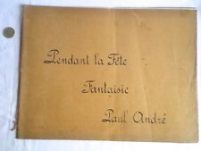 ANCIENNE PARTITION MANUSCRITE PENDANT LA FETE FANTAISIE DE PAUL ANDRE