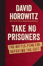 NEW Take No Prisoners: The Battle Plan for Defeating the Left by David Horowitz