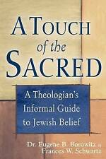 Touch Of The Sacred: A Theologian's Informal Guide to Jewish Belief,Eugene B. Bo