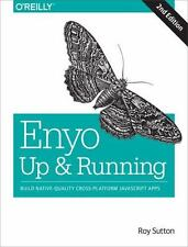 Enyo: Up and Running: Build Native-Quality Cross-Platform JavaScript Apps, Sutto