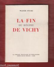 HISTOIRE. La fin du régime de Vichy / Walter Stucki. 1re édition française 1947.