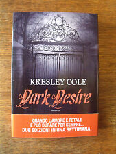 Dark Desire  (Kresley Cole)  Leggereditore ME/8