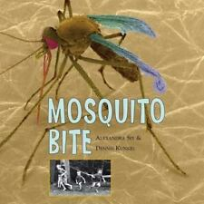 Mosquito Bite: By Alexandra Siy