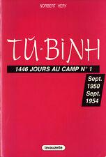 INDOCHINE - Tù-Binh, 1446 jours au Camp N°1 - Norbert Hery - Ed. Lavauzelle