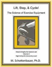 Lift, Step, and Cycle: the Science of Exercise Equipment: Volume 2 : Data and...