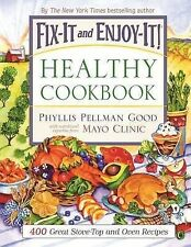 NEW Fix-It and Enjoy-It Healthy Cookbook: 400 Great Stove-Top And Oven Recipes