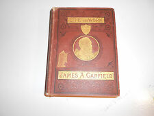 1881 Life and Work of James A. Garfield by John Clark Ridpath