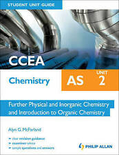 CCEA AS Chemistry Student Unit Guide: Unit 2 Further Physical and Inorganic Chem