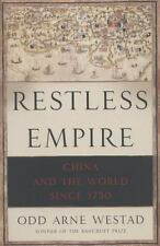 Restless Empire: China and the World Since 1750, Westad, Odd Arne, Good Books