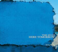 THE MUGS - HERE TOMORROW - CD, 2007
