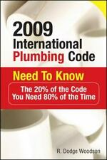2009 International Plumbing Code Need to Know : The 20% of the Code You Need...