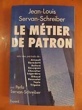 Le métier de patron. Jean-Louis Servan-Schreiber pazr Perla Servan-Schreiber