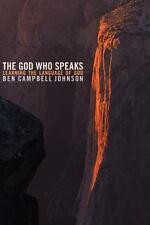 The God Who Speaks: Learning the Language of God (Paperback or Softback)