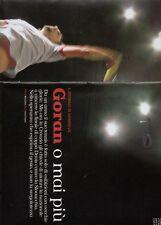 SP31 Clipping-Ritaglio 2005 Goran o mai più Ivanisevic