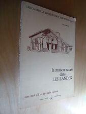 Loubergé La maison rurale dans les Landes 1982 inventaire régional Architecture