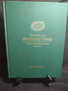 The Rise of a Southern Town: Wilson, North Carolina 1849-1920.