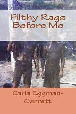 Escape from Utah: Filthy Rags Before Me by Carla Eggman-Garret (2016, Paperback)