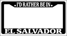 Black License Plate Frame I'd Rather Be In El Salvador Auto Accessory 1238