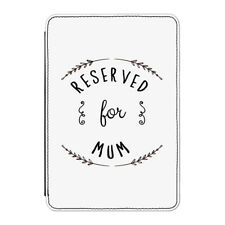 """Reserved For Mum Case Cover for Kindle 6"""" E-reader - Funny Mummy Mothers Day"""