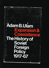 ADAM B ULAM Expansion and coexistence History Soviet Foreign Policy HB/DJ 1968