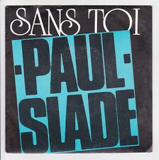 PAUL SLADE Vinyle 45 tours SANS TOI - AFRICA DREAMING -WEA 248874 F Réduit RARE