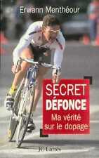 SECRET DEFONCE ma vérité sur le dopage par Erwann Menthéour, Lattès 1999