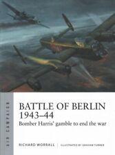 Battle of Berlin 1943-44 Bomber Harris' Gamble to End the War 9781472835222