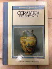 Ceramica del SEICENTO Documenti d'Antiquariato Istituto Geografico De Agostini
