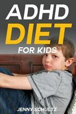 ADHD Diet for Kids : Brain Food to Help Your Child Fight Symptoms of...