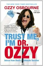 Trust Me, Im Dr. Ozzy: Advice from Rocks Ultimat