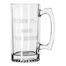 Screw It... I Need Two Beers! Giant Novelty Beer Mug 28 Ounces Personalized New