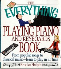 The Everything Playing Piano and Keyboards Book: From Popular Songs to Classics