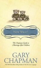 Now What?: The Chapman Guide to Marriage after Children (Chapman Guide-ExLibrary