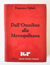 OGLIARI F, DALL'OMNIBUS ALLA METROPOLITANA - IGP 1986 CAVALLOTTI EDIZIONI