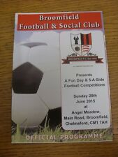 28/06/2015 Programme: Broomfield 5-A-Side And Fun Day. Thanks for viewing this i
