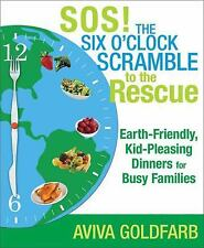 SOS! the Six O'Clock Scramble to the Rescue : Earth-Friendly, Kid-Pleasing...
