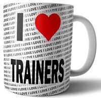 I Love Trainers Tea - Coffee - Mug - Cup - Birthday - Christmas - Gift