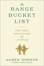 The Range Bucket List: The Golf Adventure of a Lifetime by Dodson, James