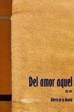 Del Amor Aquel by Alberto de la Madrid (2013, Paperback)
