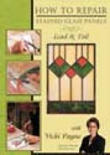 STAINED GLASS VICKI PAYNE HOW TO REPAIR STAINED GLASS PANELS INSTRUCTIONAL DVD