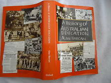 A HISTORY OF AUSTRALIAN EDUCATION ALAN BARCAN* SIGNED *
