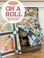 Moda All-Stars On a Roll : 14 Quilts That Start With 2 1/2 Inch Strips, Paper...