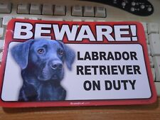 """Beware Labrador Retriever On Duty"" 5"" X 8"" Black #849 New"