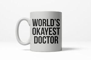 Worlds Okayest Doctor Funny Surgeon Career Ceramic Coffee Drinking Mug 11oz Cup