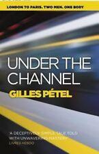 Under the Channel by Gilles Pétel (2014 Paperback)-Gilles Pétel