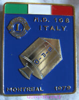 LC160 - gros BADGE INSIGNE LIONS CLUB MD 108 ITALY 1979 MONTREAL