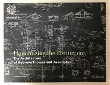 Humanizing the Institution The Architecture of Bobrow/Thomas and Associates 2002